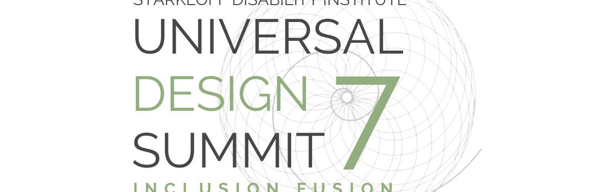 An intricate golden spiral behind text that reads Starkloff Disability Institute Universal Design Summit 7 Inclusion Fusion