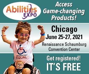 Abilities Expo Chicago. June 25-27, 2021 at Renaissance Schaumburg Convention Center
